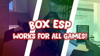 BOX ESP EXPLOIT FOR ROBLOX | WORKS FOR ALL GAMES | UNPATCHABLE | UPDATED!