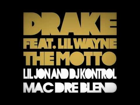 Drake ft. Lil Wayne - The Motto (Lil Jon, DJ Kontrol, Mac Dre Blend)