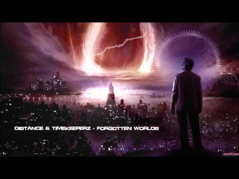 Distance & Timekeeperz - Forgotten Worlds [HQ Original]