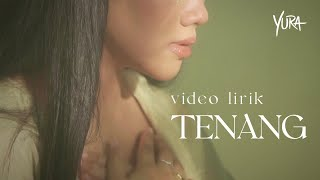 Yura Yunita - Tenang (Official Lyric Video)