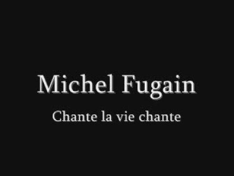 MICHEL FUGAIN Chante la vie chante