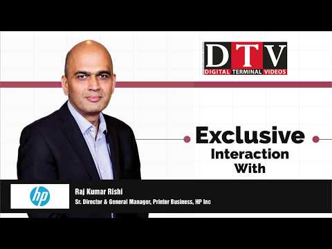 In Conversation with Mr. Raj Kumar Rishi, Sr. Director & GM, Print Business, HP Inc. India