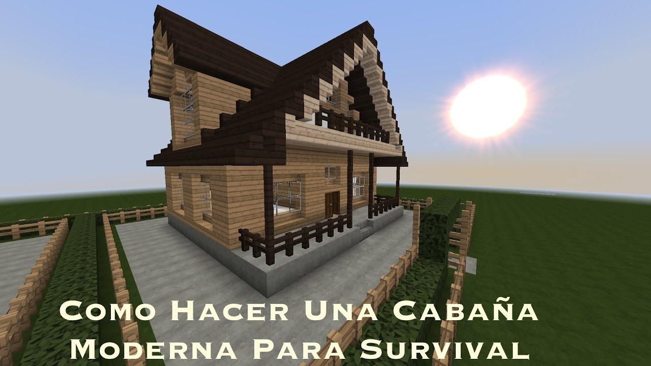 Como hacer una caba a moderna para survival youtube - Como construir una cabana ...