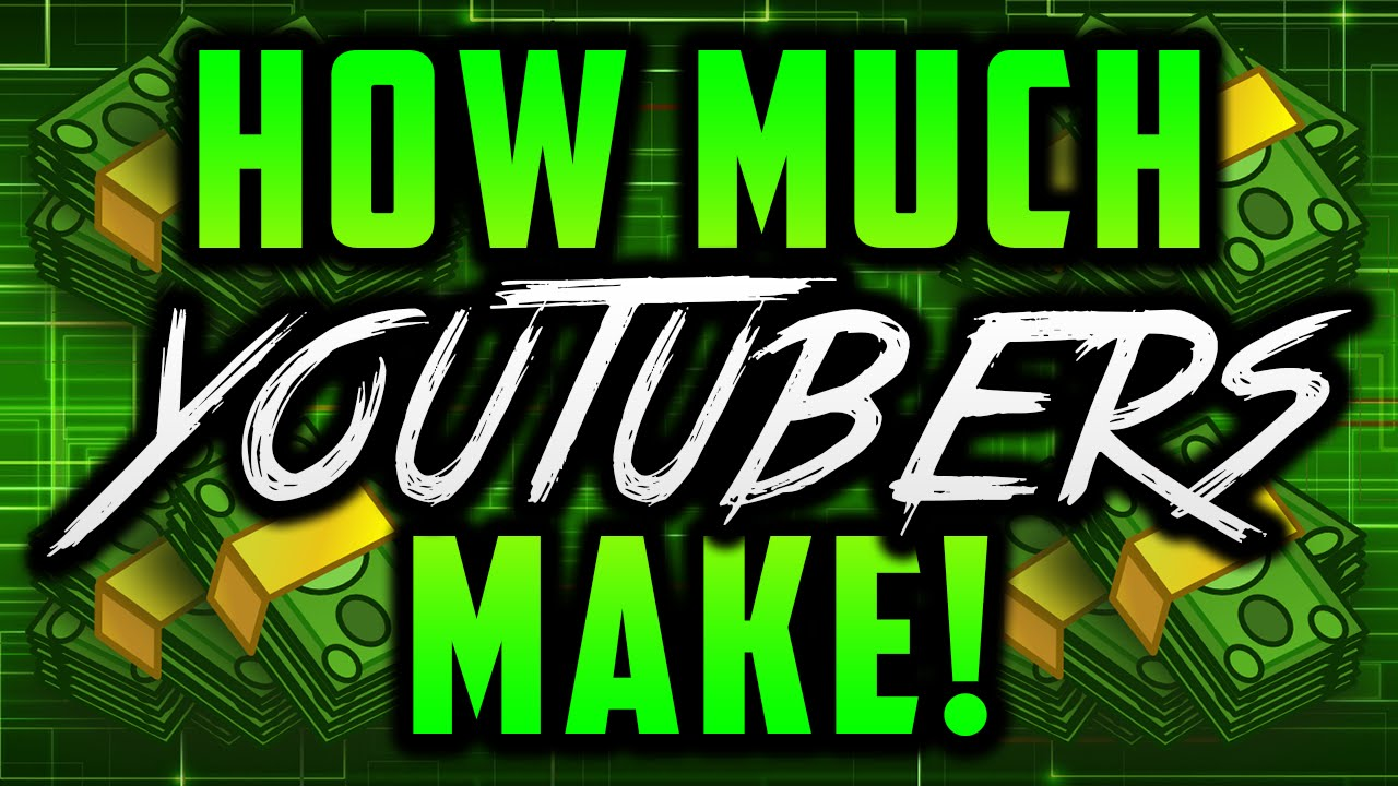 How Much Money Do YouTubers Make? How Do YouTubers Make ...