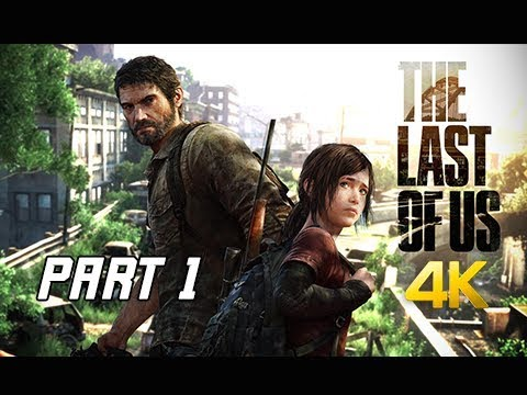 The Last of Us Walkthrough Part 1 - Joel & Ellie (PS4 Pro 4K Remaster Let's Play)