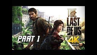The Last of Us Walkthrough Part 1 - Joel & Ellie (PS4 Pro 4K Remaster Let