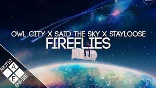 Owl City X Said The Sky - Fireflies (StayLoose Edit) | Electronic