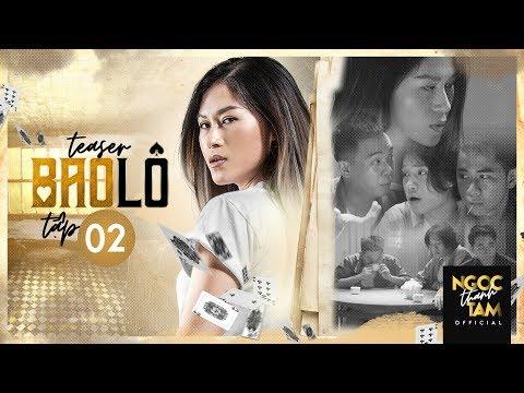 Bao Lô - Teaser Tập 2 | Web Drama | Ngân Quỳnh, Lê Giang, Ngọc Thanh Tâm, Quang Trung, Phở Đặc Biệt