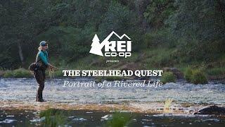 REI Presents: A Steelhead Quest