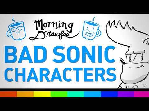 The Worst Sonic Characters - MORNING DRAWFEE