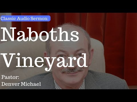 (Classic Audio Sermon) Naboths Vineyard - Pastor Denver - Cullybackey Elim Church