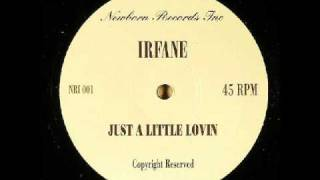 Irfane - Just A Little Lovin