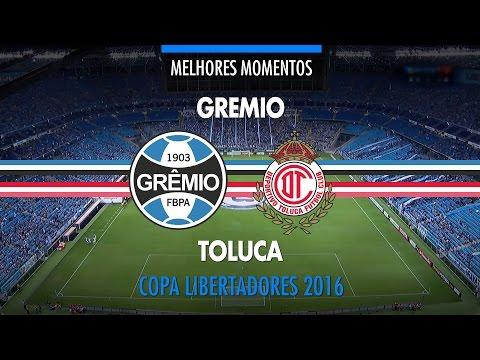 Melhores Momentos - Grêmio 1 x 0 Toluca-MEX - Libertadores - 19/04/2016