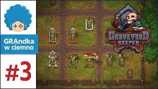 Graveyard Keeper PL #3 | Walka z czasem!