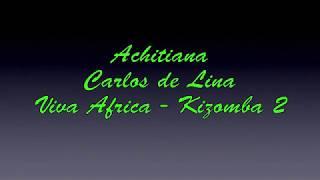 Achitiana - Carlos de Lina - Viva Africa - Kizomba 2
