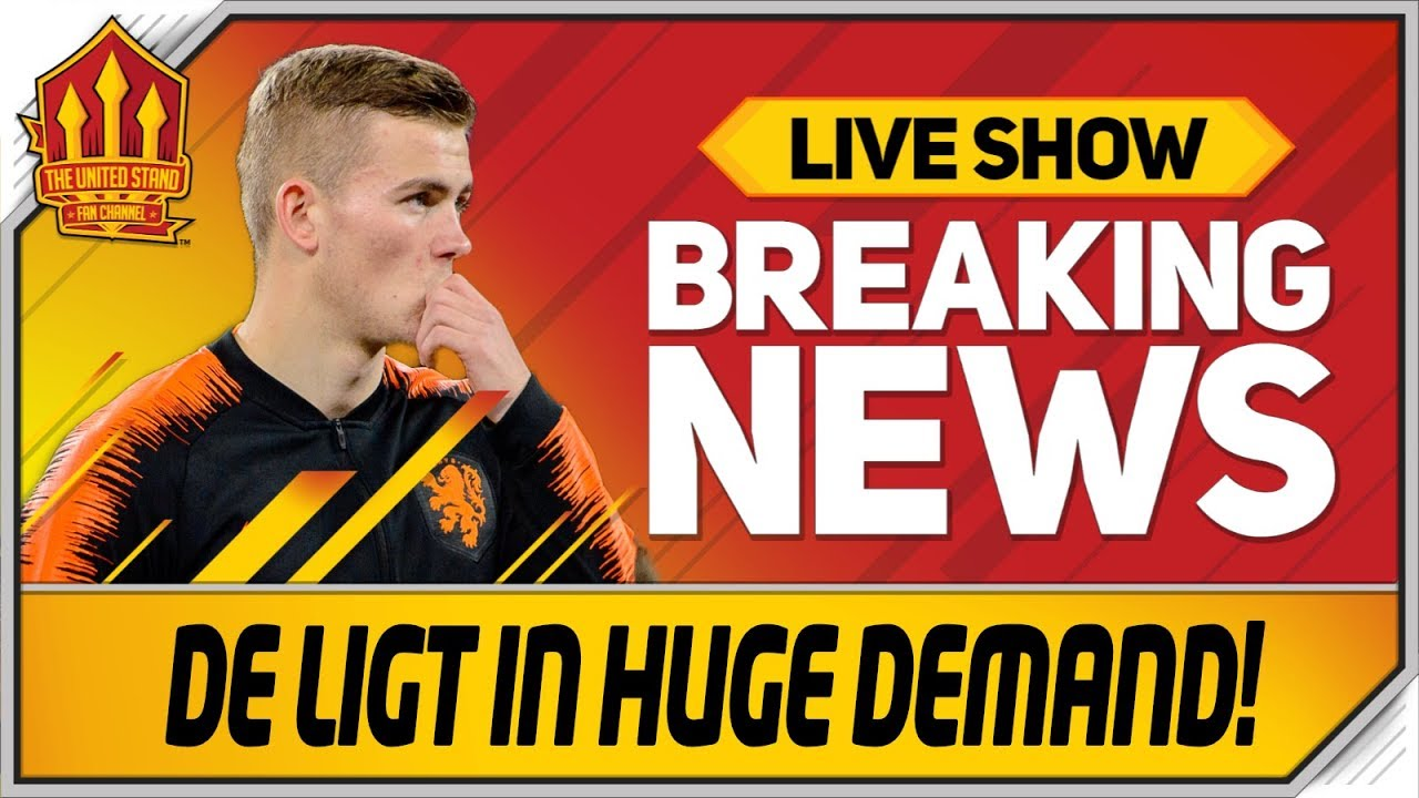 De Ligt Transfer Demands Revealed! Man Utd Transfer News