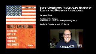 Soviet Americana: The Cultural History of Russian and Ukrainian Americanists, Sergei Zhuk