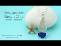 Beach Chic Sea Glass Jewelry - A Collection of Beach Inspired Fine Sea Glass Necklaces & Earrings
