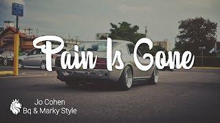 Bq, Jo Cohen & Marky Style - Pain Is Gone