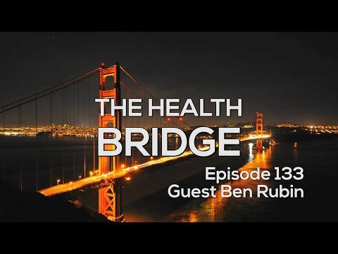 The Health Bridge –Is Surgery The Best Option? Functional Orthopedics with Guest Dr. Ben Rubin