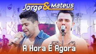 Baixar Jorge & Mateus - A Hora é Agora - [DVD Ao Vivo em Jurerê] - (Clipe Oficial)