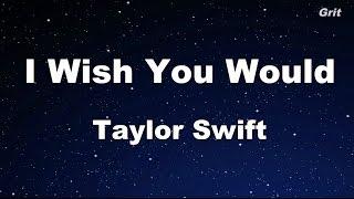 I Wish You Would - Taylor Swift Karaoke【No Guide Melody】