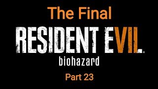 RESIDENT EVIL 7 biohazard_Прохождение. Часть 23. Финал