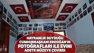 Erdoğan Sevgisi Büyüdükçe Büyüdü Evine Sığmadı