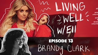 Living wELL - Episode 13 with Brandy Clark