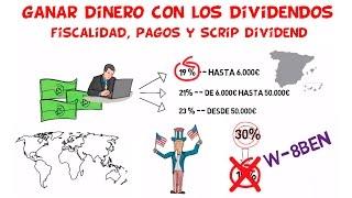 Que son los Dividendos Parte 2 - Fiscalidad, Pagos y Scrip Dividend