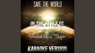 Save the World (In the Style of Swedish House Mafia) (Karaoke Version)
