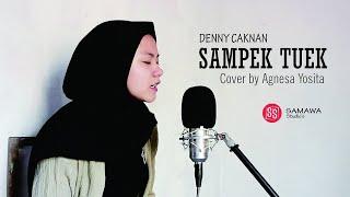 Download lagu Sampek Tuwek - Denny Caknan (Cover by Agnesa Yosita)