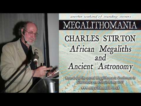 Charles Stirton: African Megaliths and Ancient Astronomy [AUDIO] Megalithomania 2007