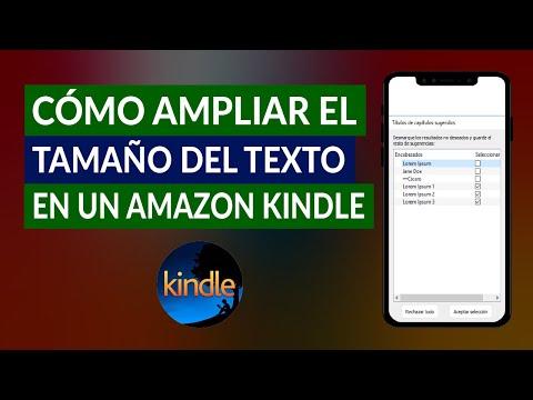 Cómo Ampliar o Aumentar el Tamaño del Texto o la Fuente en un Amazon Kindle