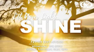 20-09-20 Let your Light your Light Shine Pastor Kent Miyoshi