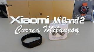 Xiaomi Mi Band2 - Correa Milanesa