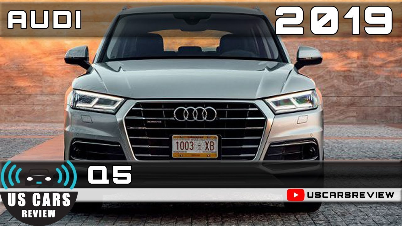 2019 Audi Q5 Review Youtube