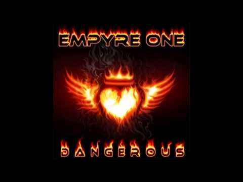 Empyre One - Dangerous (Original Edit)