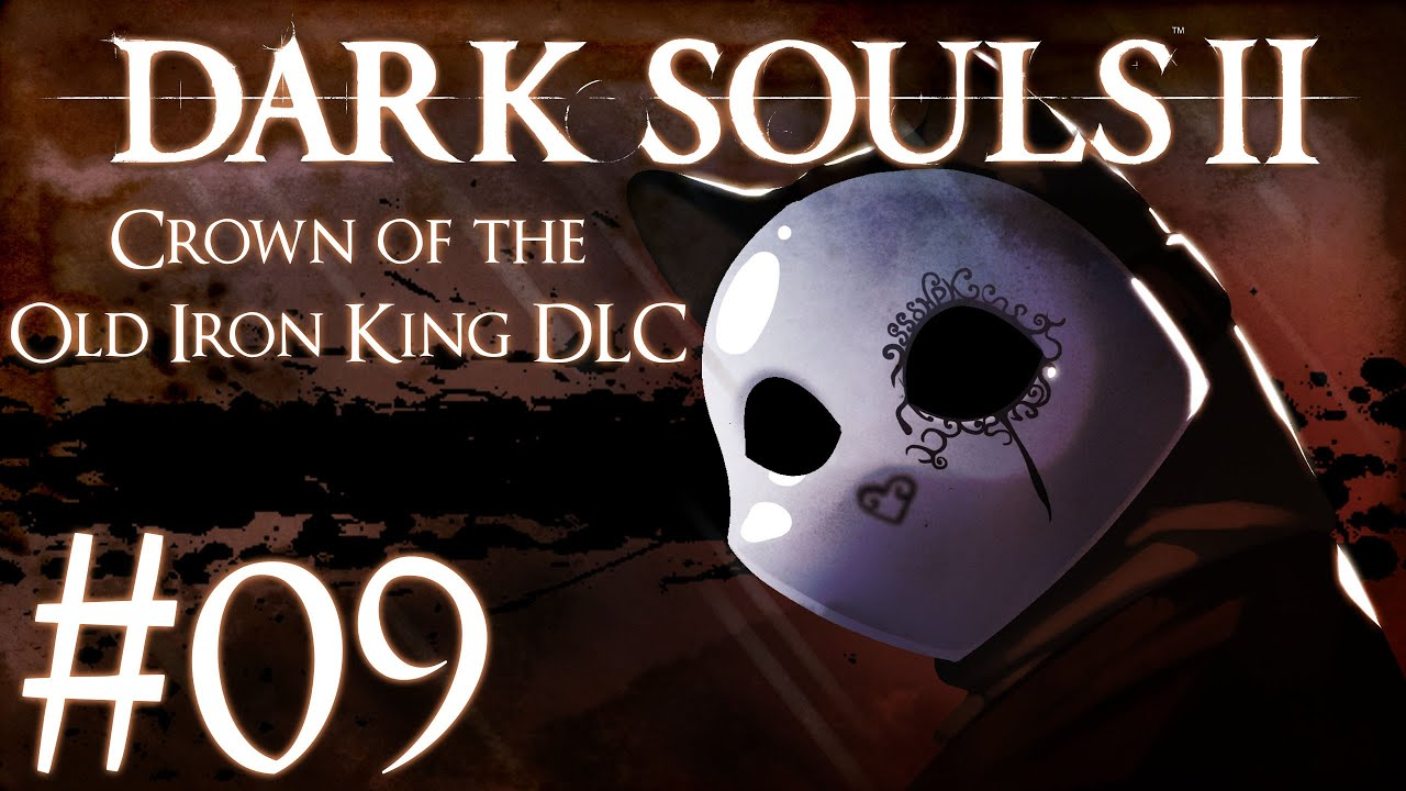Crown Of The Old Iron King: Dark Souls 2 Crown Of The Old Iron King DLC Part 9