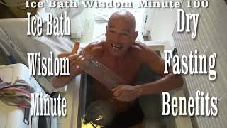 Dry Fasting Health Secrets Exposed  Ice Bath Wisdom Minute 100