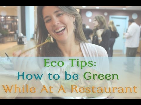 Eco Tips: How To Be Green While At A Restaurant