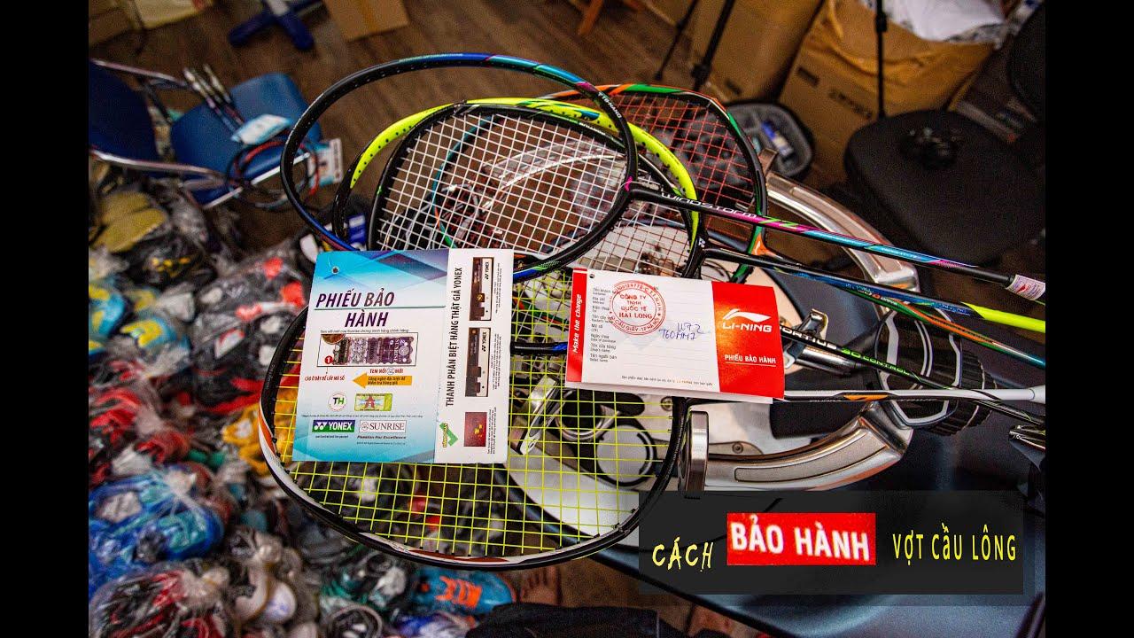 Cách bảo hành vợt cầu lông chính hãng theo chuẩn Yonex, lining, victor...