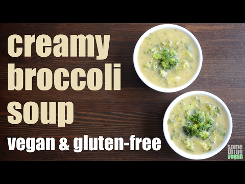 creamy broccoli soup (vegan & gluten-free) Something Vegan