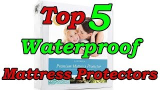 Top 5 Best Waterproof Mattress Protectors of 2018