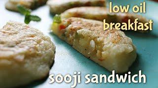 Sooji Sandwich | Low oil Breakfast recipe | Daily breakfast recipe