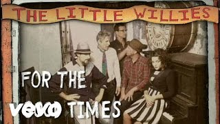 The Little Willies - For The Good Times (Album Documentary)