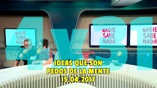 NADIE SABE NADA - (4x31): Ideas que son pedos de la mente