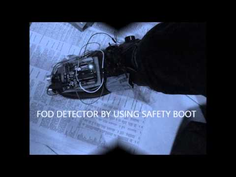 FOREIGN OBJECT DAMAGE(F.O.D) detector using safety boot