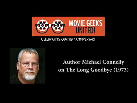 MGU: Author Michael Connelly on THE LONG GOODBYE (1973)