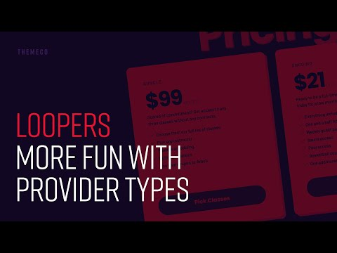 Loopers: More Fun with Provider Types